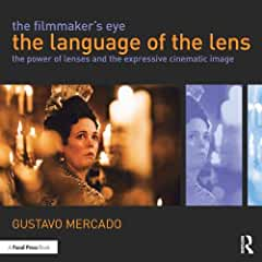 The Filmmaker's Eye: The Language of the Lens, 1st Edition from Focal Press and Routledge