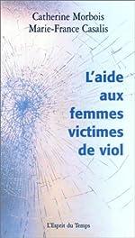 L'aide aux femmes victimes de viol de Catherine Morbois