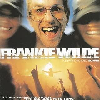 Frankie Wilde It'S All Gone Pete Tong  bof