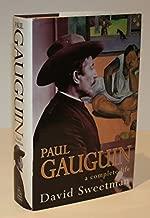 Paul Gauguin: A Complete Life