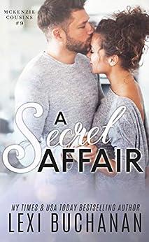 A Secret Affair (McKenzie Cousins Book 9) by [Lexi Buchanan]