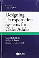 Designing Transportation Systems for Older Adults (Human Factors and Aging Series)