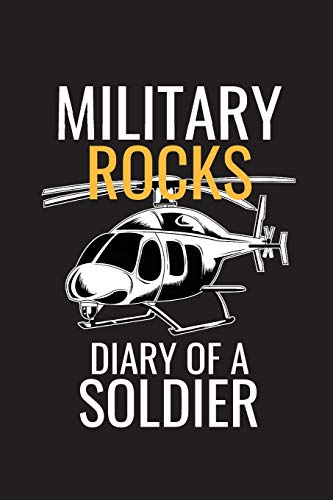 Military Rocks Diary Of A Soldier: Military Helicopter Book Cover Art Design, Veteran, Service Men, Writing Journal, (Notebook) 6