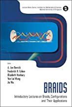 Braids: Introductory Lectures On Braids, Configurations And Their Applications
