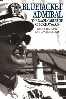 Bluejacket Admiral: The Navy Career of Chick Hayward