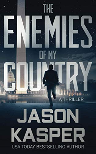 Compare Textbook Prices for The Enemies of My Country: A David Rivers Thriller Shadow Strike  ISBN 9781648750366 by Kasper, Jason