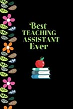 Best Teaching Assistant Ever: Best Thank You Appreciation Gift, Journal Lined Notebook, Exercise Book, Jotter Planner, Composition Book, Keepsake ... (Teachers Appreciation Gifts) (Volume 27)