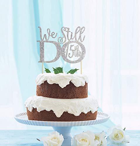 GrantParty Glitter Silver 15th Anniversary Cake Topper We Still Do 15th Vow Renewal Wedding Anniversary Cake Topper(15 Silver)