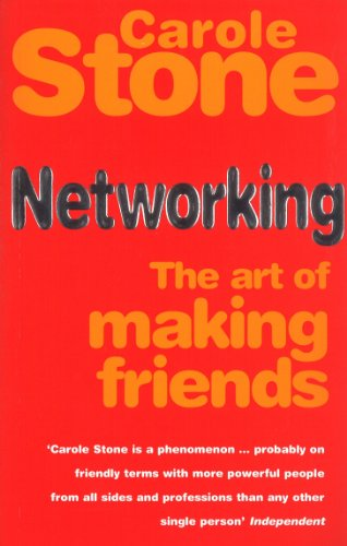 Networking: The Art of Making Friends: The Art of Making More Friends