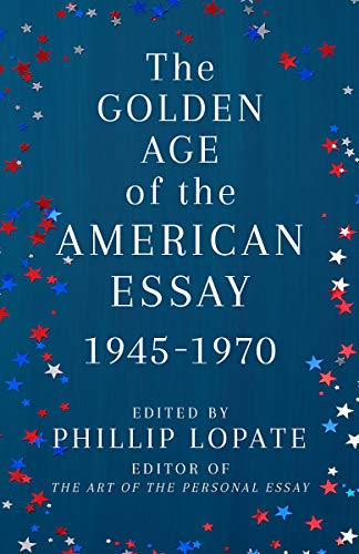 Compare Textbook Prices for The Golden Age of the American Essay: 1945-1970  ISBN 9780525567332 by Lopate, Phillip