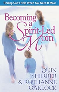 Becoming a Spirit-Led Mom: Finding God's Help When You Need It Most