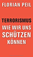Terrorismus - wie wir uns schuetzen koennen