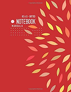 Dotted Notebook 8.5 x 11 Mandala: Big  Journal Notebook Red, Stylish Mandala Design, Blank, Dot Grid, , Soft Cover, Numbered Pages, No Bleed (Large Dotted Notebook Journals)
