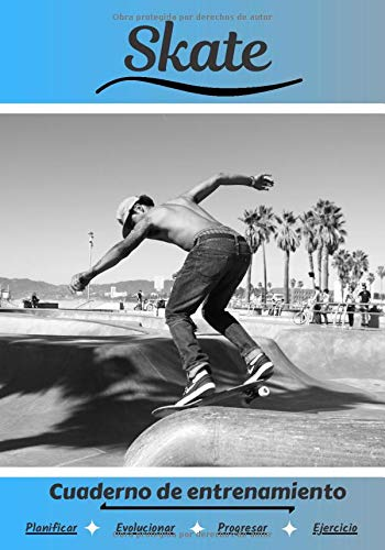 Skate Cuaderno de entrenamiento: Cuaderno de ejercicios para progresar | Deporte y pasión por el Skate | Libro para niño o adulto | Entrenamiento y aprendizaje | Libro de deportes |
