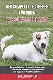 Der komplette Ratgeber für Ihren Parson Russell Terrier: Der unentbehrliche Leitfaden für den perfekten Besitzer und einen gehorsamen, gesunden und glücklichen Parson Russell Terrier