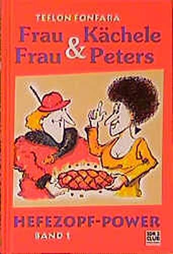 Frau Kächele & Frau Peters, Bd.1, Hefezopf-Power