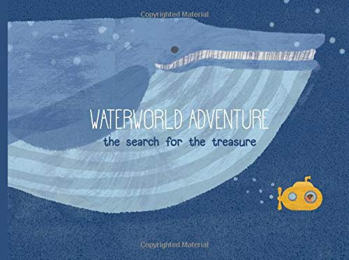 Water World Adventure: the search for the treasure: Volume 1