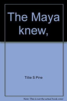 The Maya knew, 0070500827 Book Cover