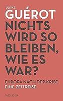 Nichts wird so bleiben, wie es war: 5 unerhrte Ideen fr Europa nach der Krise