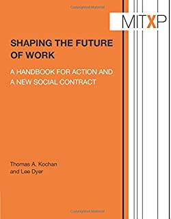 Shaping the Future of Work: A Handbook for Action and a New Social Contract (MIT Press)