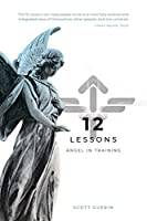 12 Lessons: A Path Forward (Angel in Training)