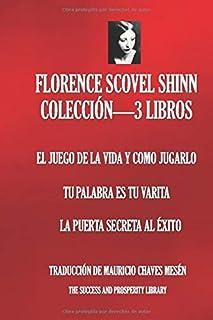 FLORENCE SCOVEL SHINN COLECCIÓN – 3 LIBROS (El Juego De La Vida y Como Jugarlo; Tu Palabra Es Tu Varita; La Puerta Secreta Al Éxito)