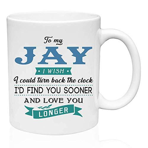Regalos de San Valentín para él a mi Jay.Ojalá pudiera retroceder el reloj. Te encontraría antes y te amaría más tiempo. Regalo divertido para el esposo de la esposa, ideas de regalos para San Valentí