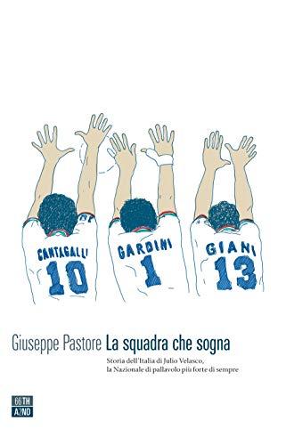 La squadra che sogna. Storia dell'Italia di Velasco