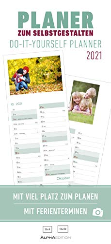 Planer zum Selbstgestalten 2021 - Bastel-Kalender - Do it yourself calendar 16x35 cm - datiert - Foto-Kalender - mit Ferienterminen - Alpha Edition