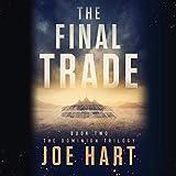 The Final Trade: The Dominion Trilogy, Book 2 - Joe Hart