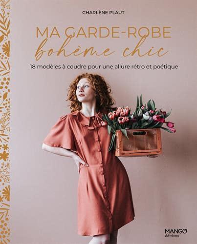 Ma garde-robe bohème chic. 11 modèles à coudre pour une allure rétro et poétique