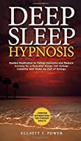 Deep Sleep Hypnosis: Guided Meditation to Defeat Insomnia and Reduce Anxiety for a Peaceful Sleep: Fall Asleep Instantly and Wake Up Full of Energy + Positive Affirmations for Stressed Adults