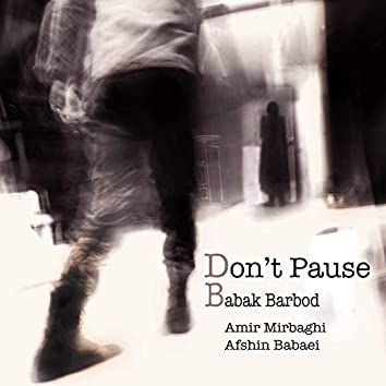 Don't Pause