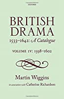 British Drama 1533-1642: A Catalogue: 1598-1602