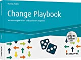 Change Playbook - inkl. Arbeitshilfen online: Veränderungen visuell und spielerisch begleiten (Haufe Fachbuch)