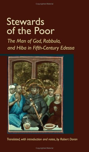 Stewards Of The Poor: The Man of God, Rabbula, and Hiba in Fifth-Century Edessa (Volume 208) (Cistercian Studies)