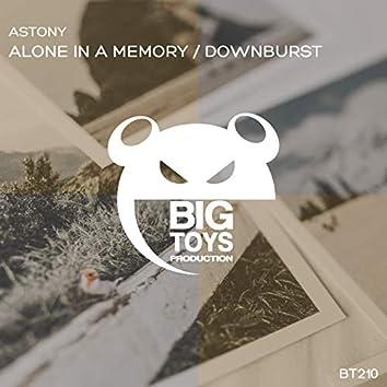 Alone In A Memory / Downburst