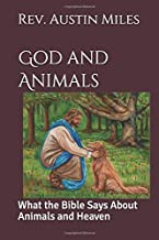God and Animals: What the Bible Says About Animals and Heaven