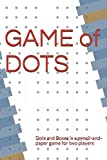GAME  of  DOTS: Dots and Boxes is a pencil-and-paper game for two players
