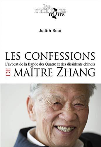 Les confessions de Maître Zhang : L'avocat de la Bande des Quatre et des dissidents chinois PDF Books