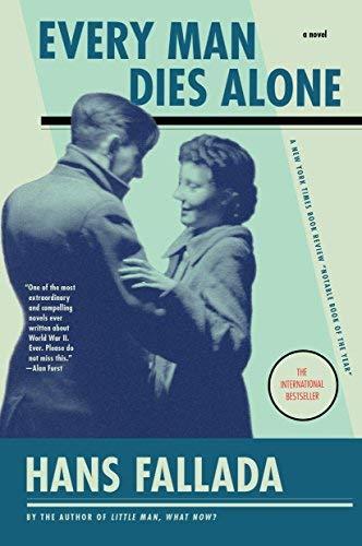Download Every Man Dies Alone: A Novel by Hans Fallada(2010-03-30) B00NBJVV78
