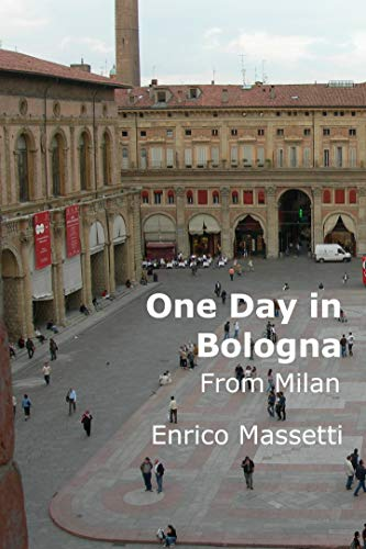 One Day in Bologna: From Milan (One Day from Milan Book 15) (English Edition)