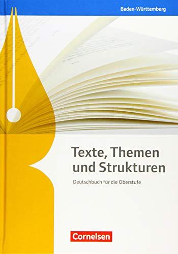 Texte, Themen und Strukturen - Deutschbuch für die Oberstufe - Baden-Württemberg - Neuer Bildungsplan: Schülerbuch