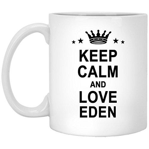 Eden Naam Geschenken - Houd kalm en liefde Eden Grappige Koffie Mok - Gepersonaliseerde Verjaardagscadeau voor Mannen Vrouwen Verjaardag Kerstmis Gag Gift Tea Cup Wit Keramisch 11oz