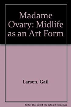 Paperback Madame Ovary: Midlife as an Art Form Book