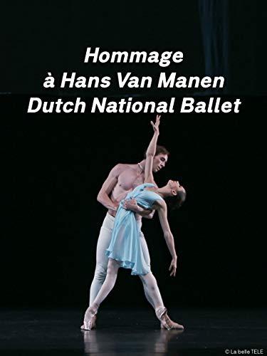 Hommage à Hans Van Manen Dutch National Ballet Festival de Danse de Montpellier