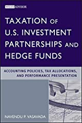 Taxation of U.S. Investment Partnerships and Hedge Funds: Accounting Policies, Tax Allocations, and Performance Presentation (Wiley Professional Advisory Services Book 1) Kindle Edition