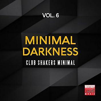 Minimal Darkness, Vol. 6 (Club Shakers Minimal)