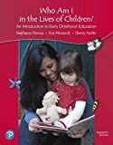 Who Am I in the Lives of Children? An Introduction to Early Childhood Education, with Revel -- Access Card Package (What's New in Early Childhood Education)