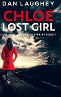 Chloe - Lost Girl: Large Print Hardcover Edition